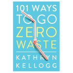 101 Ways To Go Zero Waste Image